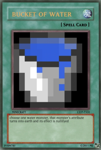 http://img.niceminecraft.net/Funny/Bucket-of-Water-Card.jpg