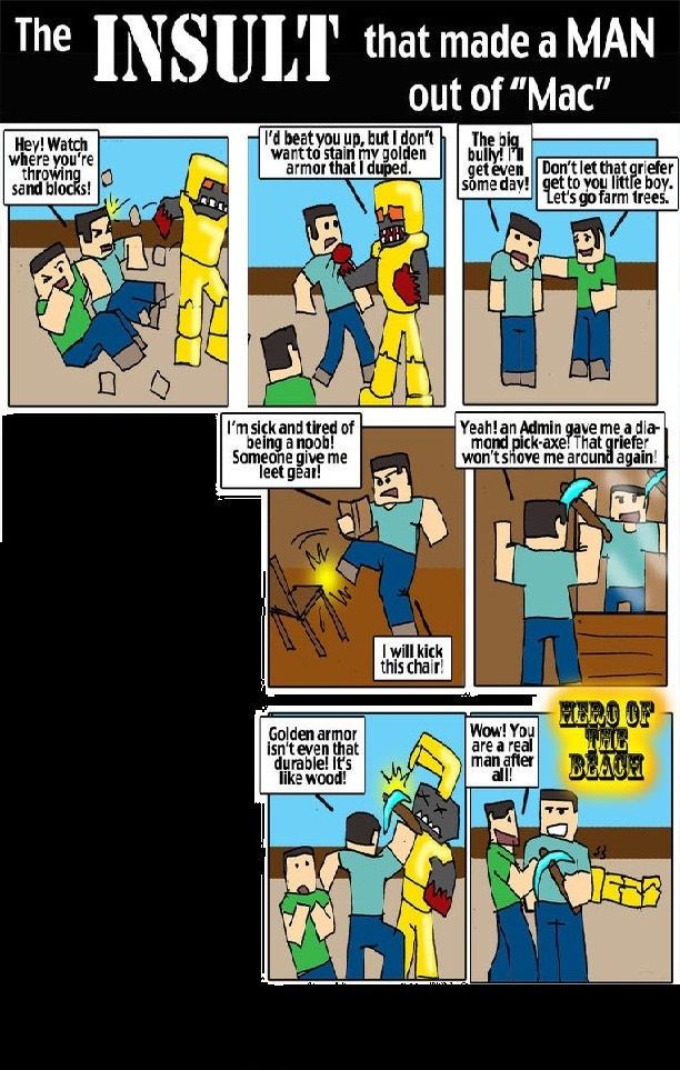 http://img.niceminecraft.net/Funny/Minecraft-Comic-34.jpg
