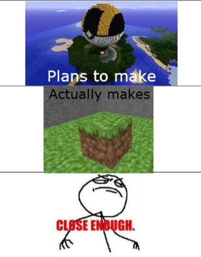 http://img.niceminecraft.net/Funny/Minecraft-true-story-1.jpg