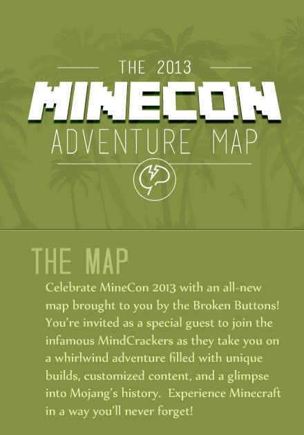 http://img.niceminecraft.net/Map/Minecon-2013-Adventure-Map-1.jpg