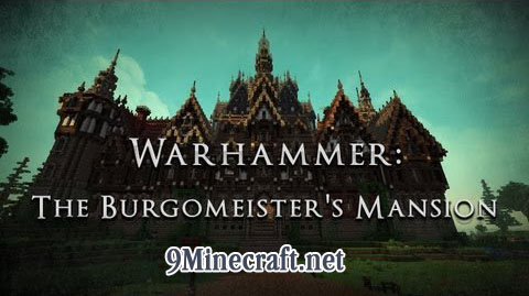 http://img.niceminecraft.net/Map/Warhammer-The-Burgomeisters-Mansion-Map.jpg