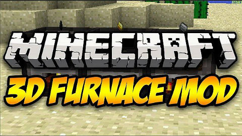 http://img.niceminecraft.net/Mods/3D-Furnace-Mod.jpg