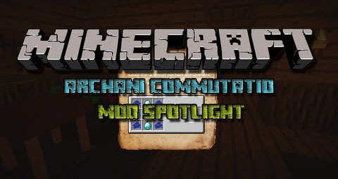http://img.niceminecraft.net/Mods/Archani-Commutatio-Mod.jpg