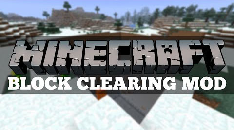 http://img.niceminecraft.net/Mods/Clearing-Block-Mod.jpg