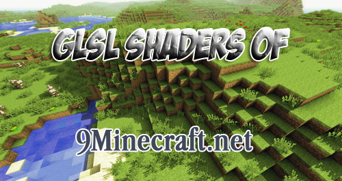 http://img.niceminecraft.net/Mods/GLSL-Shaders-OF-Mod.jpg