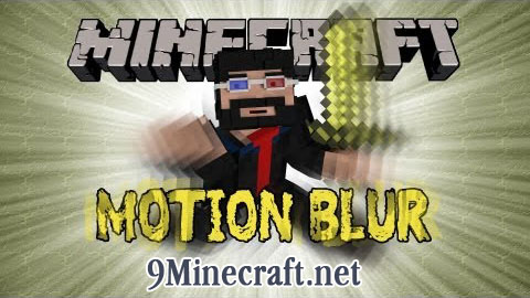 http://img.niceminecraft.net/Mods/Motion-Blur-Mod.jpg