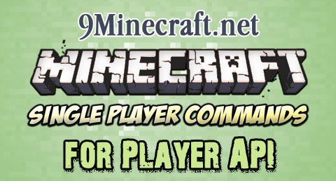 http://img.niceminecraft.net/Mods/Single-Player-Commands-for-Player-API-Mod.jpg