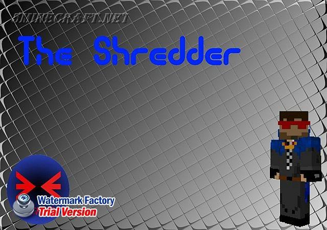 The-shredder-mod.jpg