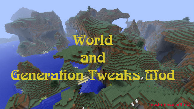 http://img.niceminecraft.net/Mods/World-And-Generation-Tweaks-Mod.jpg