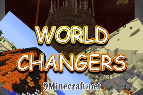 http://img.niceminecraft.net/Mods/World-Changers-Mod.jpg