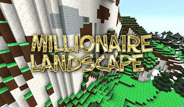http://img.niceminecraft.net/TexturePack/Millionaire-landscape-texture-pack.jpg