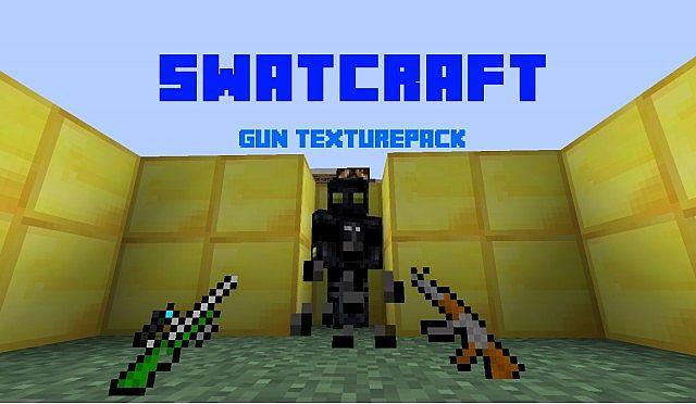 http://img.niceminecraft.net/TexturePack/Swatcraft-gun-texture-pack.jpg