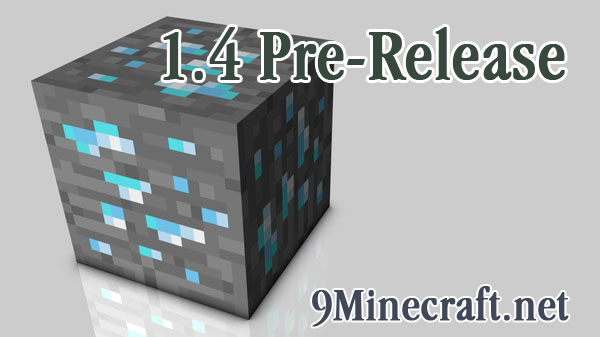 http://img.niceminecraft.net/Update/Minecraft-1.4-Pre-release.jpg