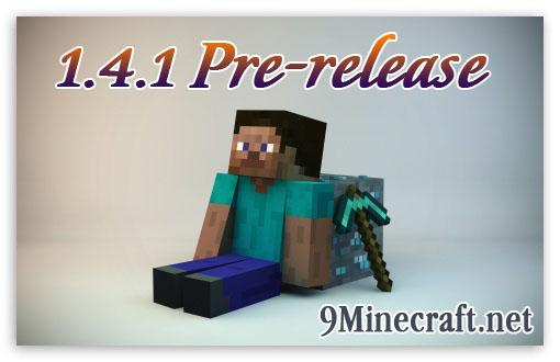 http://img.niceminecraft.net/Update/Minecraft-1.4.1-Pre-release.jpg