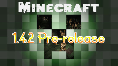 http://img.niceminecraft.net/Update/Minecraft-1.4.2-Pre-release.jpg
