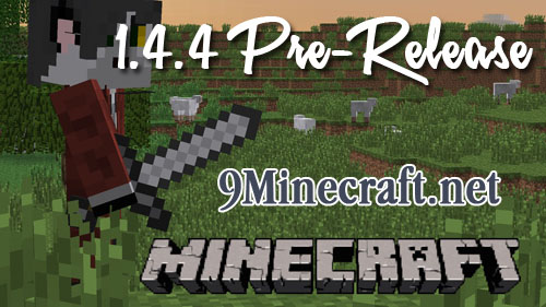 http://img.niceminecraft.net/Update/Minecraft-1.4.4-Pre-release.jpg