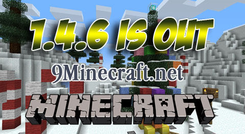 http://img.niceminecraft.net/Update/Minecraft-1.4.6.jpg