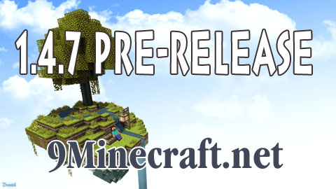 http://img.niceminecraft.net/Update/Minecraft-1.4.7-Pre-release.jpg
