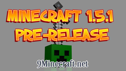 http://img.niceminecraft.net/Update/Minecraft-1.5.1-Pre-release.jpg