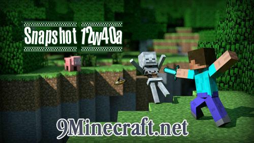 http://img.niceminecraft.net/Update/Minecraft-Snapshot-12w40a.jpg