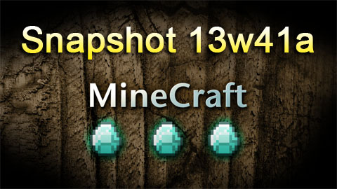 http://img.niceminecraft.net/Update/Snapshot-13w41a.jpg